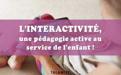 L'interactivité, une pédagogie active au service de l'enfant