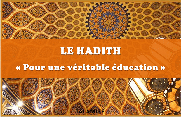 Le hadith pour une véritable éducation