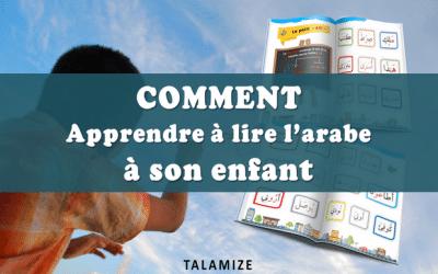 Comment apprendre à lire l'arabe à son enfant ?