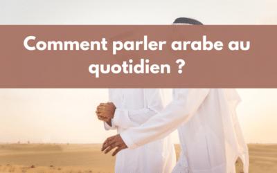 3 méthodes simples pour parler arabe au quotidien
