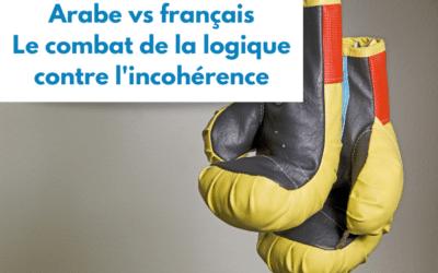 Arabe vs français : le combat de la logique contre l'incohérence