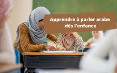 Comment apprendre à parler arabe à son enfant ?