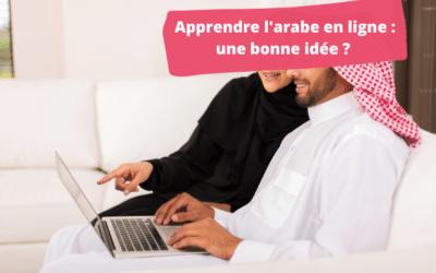 Apprendre l'arabe en ligne : une bonne idée ?